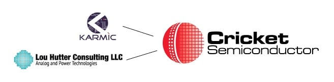 Cricket was formed as a collaboration between two highly respected suppliers to the analog/power sector. (Source: Cricket Semiconductor