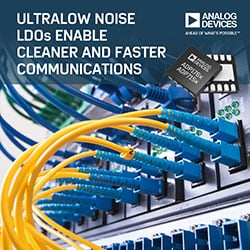 Low-dropout (LDO) DC voltage regulators are well-suited for high-rate communications  infrastructure due to their extremely low noise and high PSRR, both of which have a direct impact on system performance and potential of core ICs. Image source: Analog Devices, Inc.